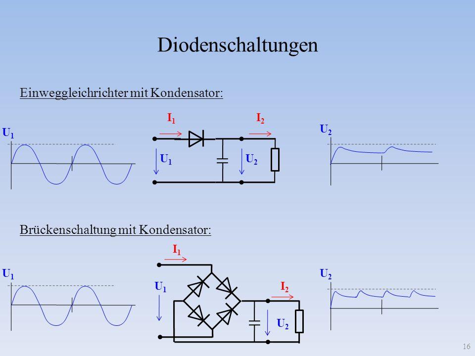 Diodenschaltungen Einweggleichrichter mit Kondensator: