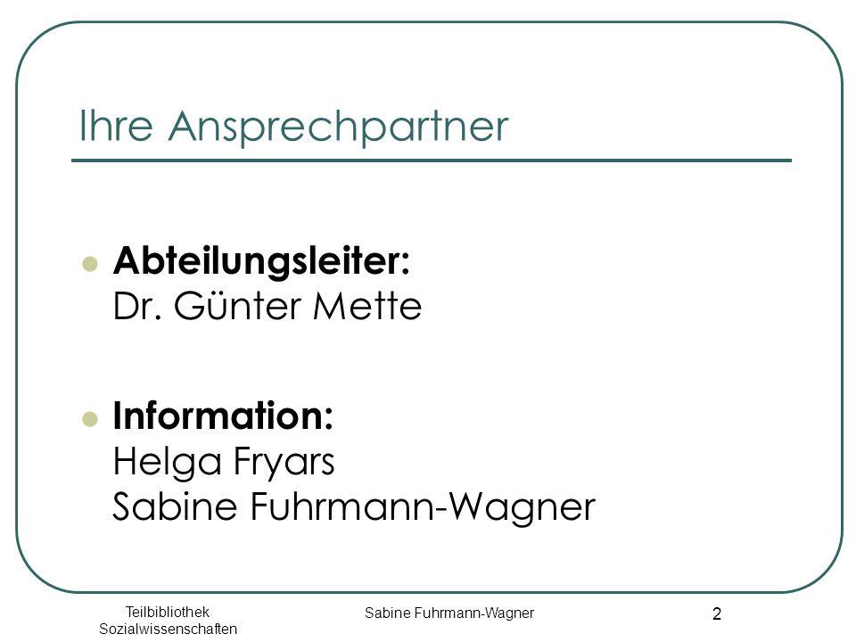 Ihre Ansprechpartner Abteilungsleiter: Dr. Günter Mette