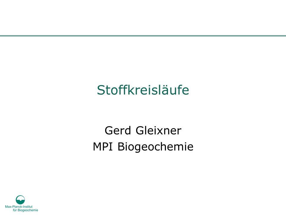 Gerd Gleixner MPI Biogeochemie