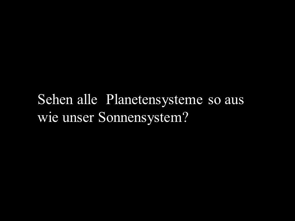 Sehen alle Planetensysteme so aus