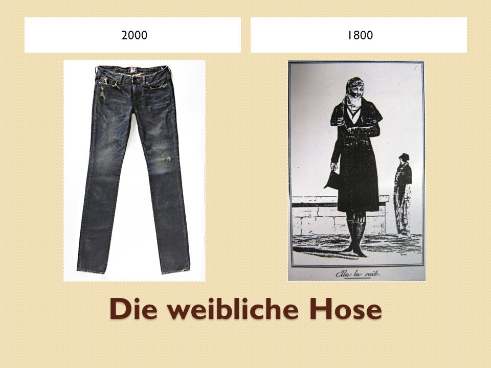 2000 1800 Die weibliche Hose