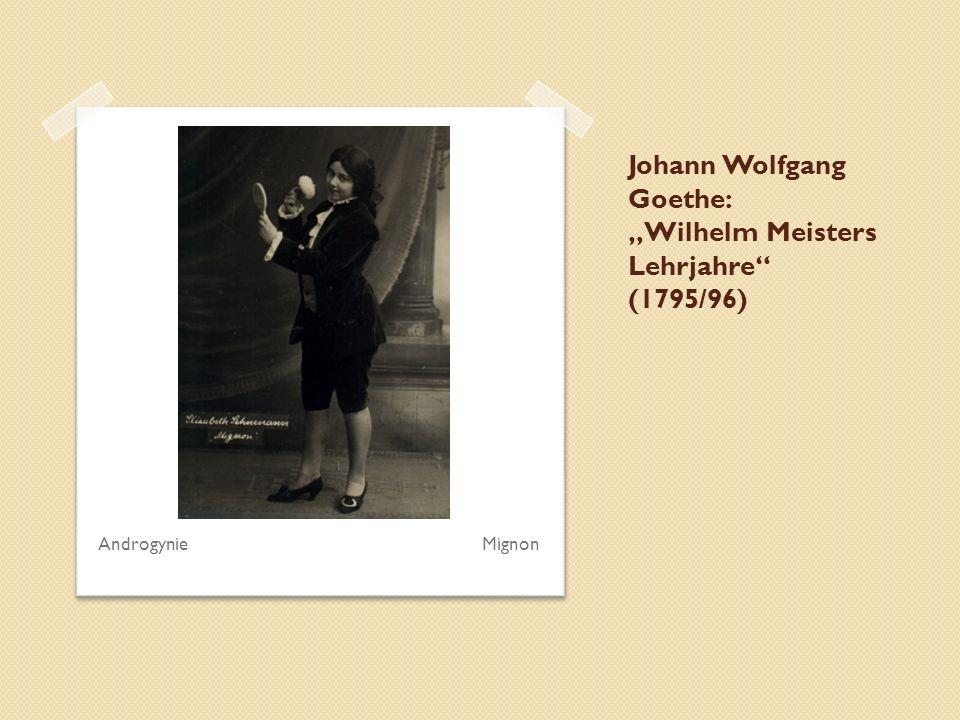 "Johann Wolfgang Goethe: ""Wilhelm Meisters Lehrjahre (1795/96)"