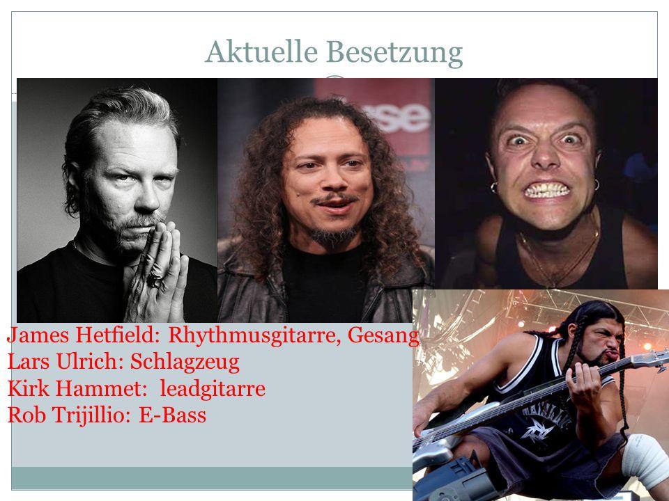Aktuelle Besetzung James Hetfield: Rhythmusgitarre, Gesang