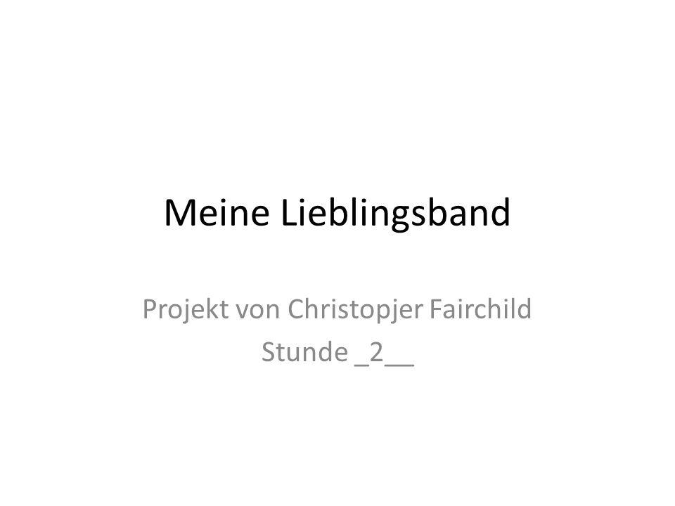 Projekt von Christopjer Fairchild Stunde _2__