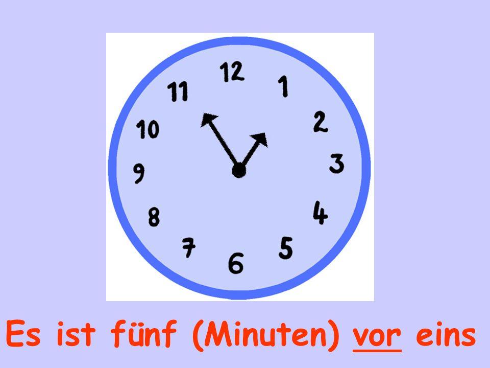 Es ist fünf (Minuten) vor eins