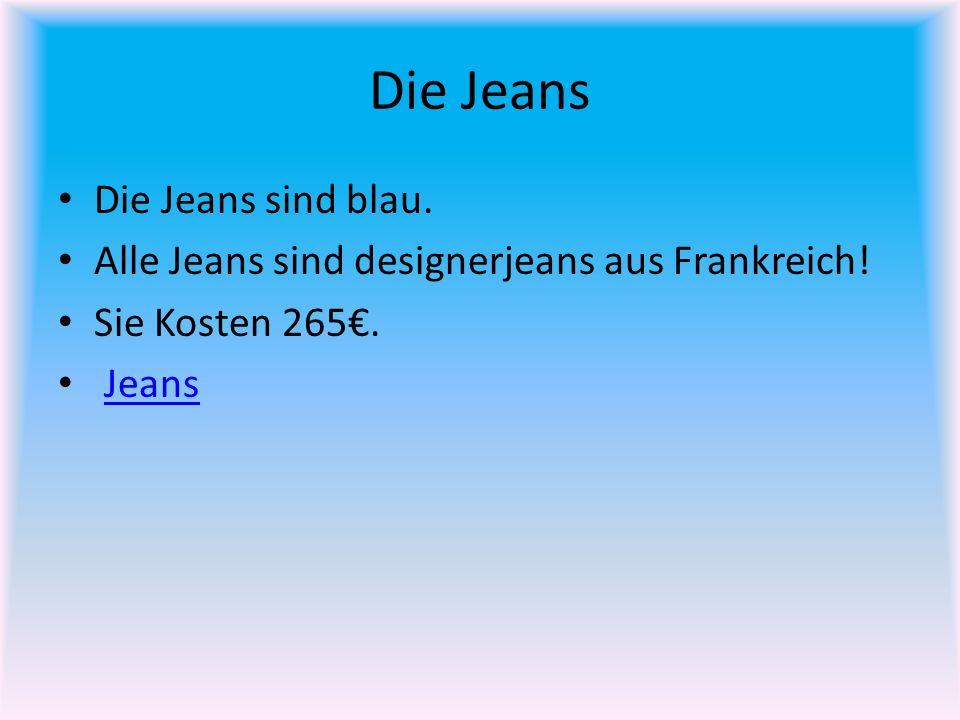 Die Jeans Die Jeans sind blau.