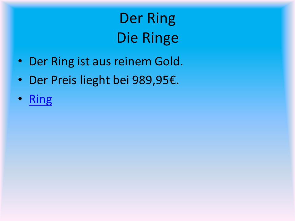 Der Ring Die Ringe Der Ring ist aus reinem Gold.