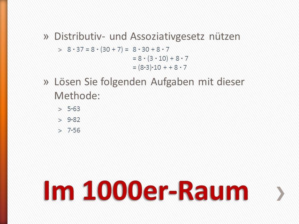 Im 1000er-Raum Distributiv- und Assoziativgesetz nützen