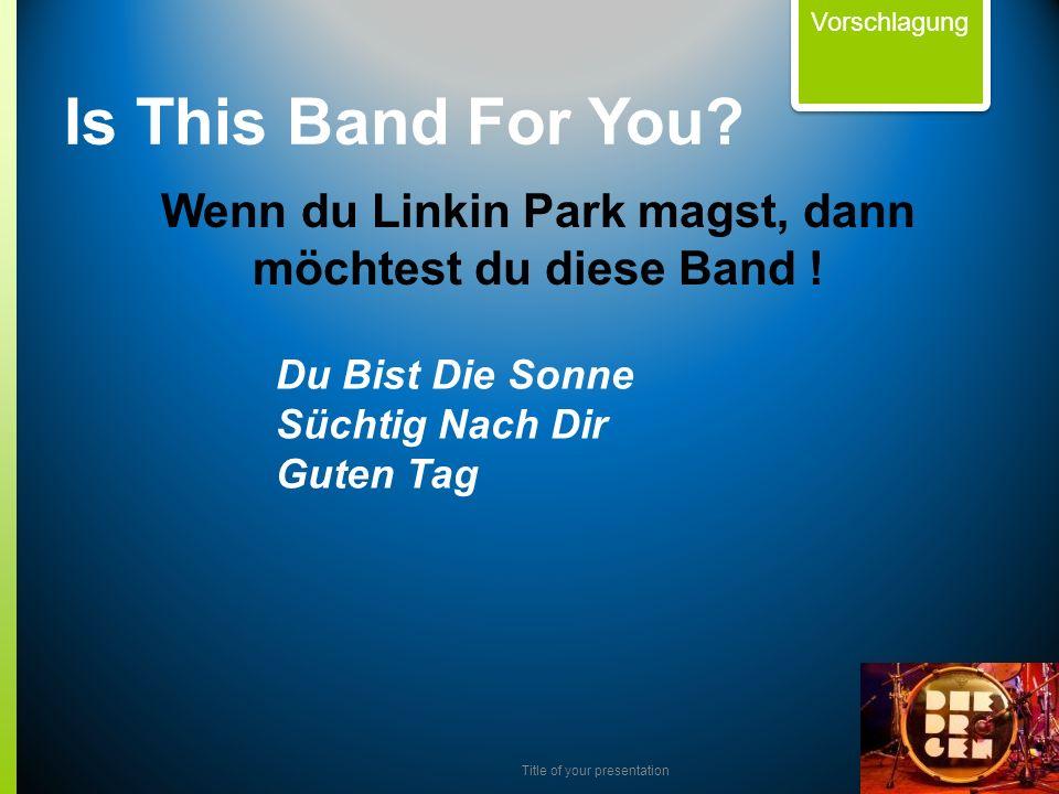 Wenn du Linkin Park magst, dann möchtest du diese Band !