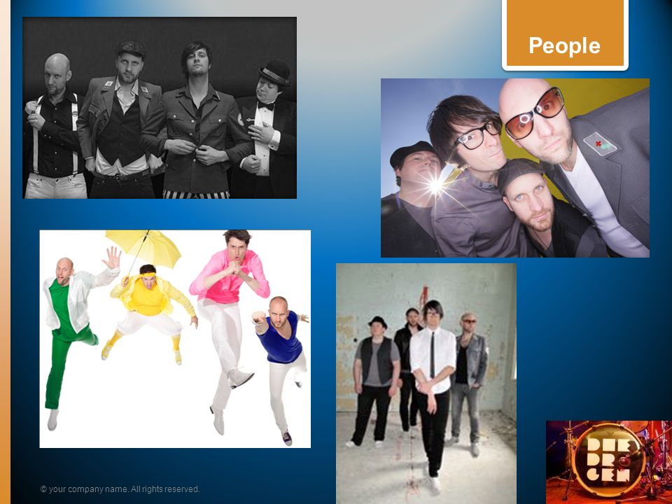 People Image slides You may want to add band photos