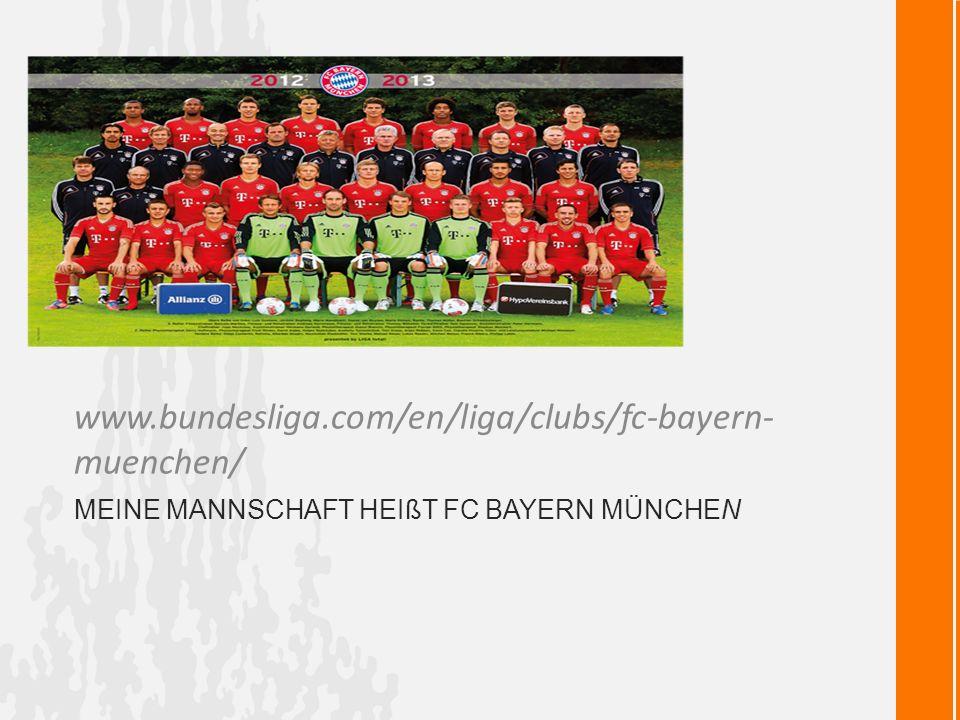 Meine mannschaft heißt FC Bayern München