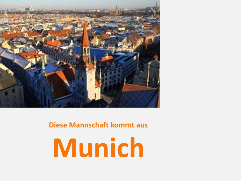 Diese Mannschaft kommt aus Munich
