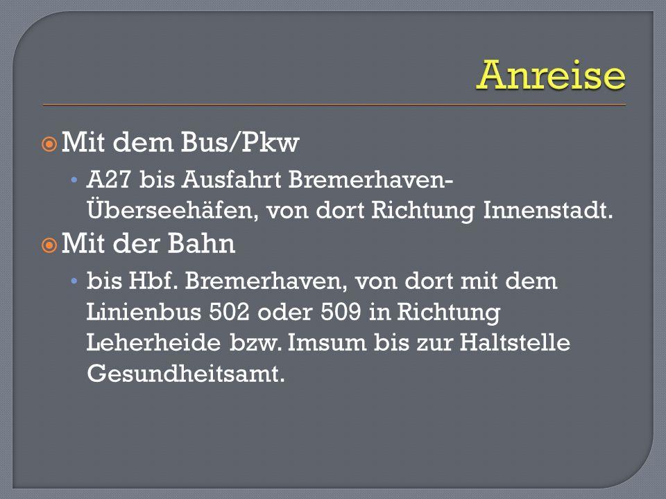 Anreise Mit dem Bus/Pkw Mit der Bahn