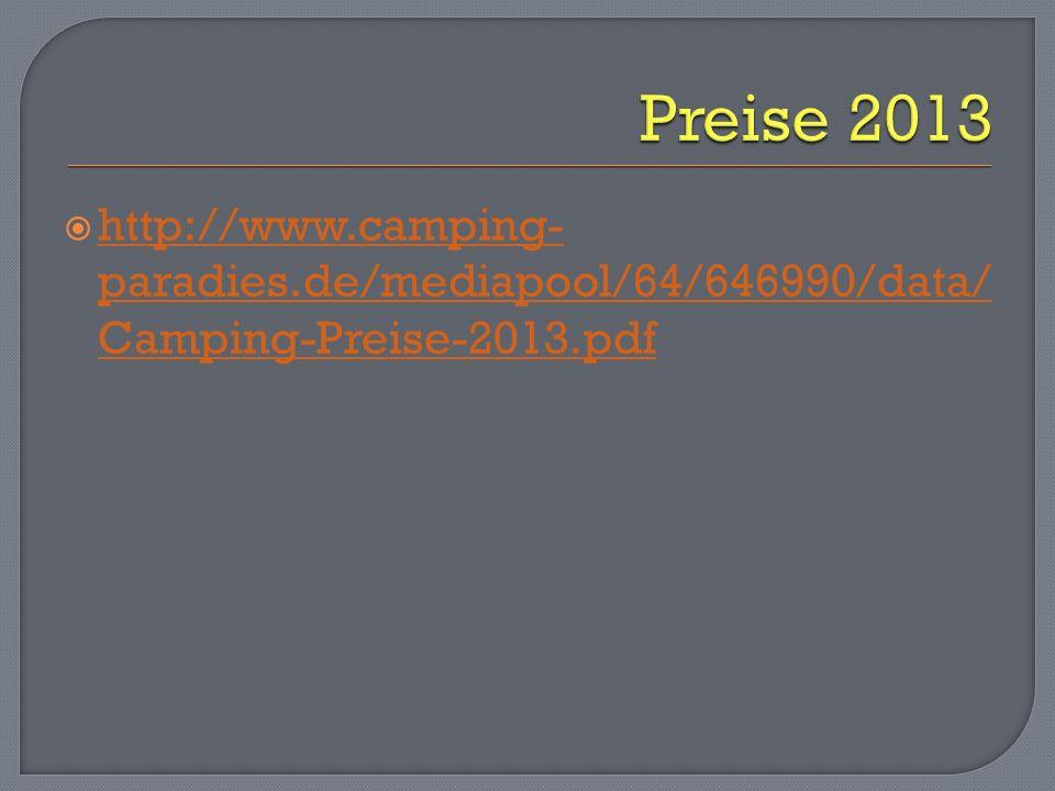 Preise 2013 http://www.camping-paradies.de/mediapool/64/646990/data/Camping-Preise-2013.pdf