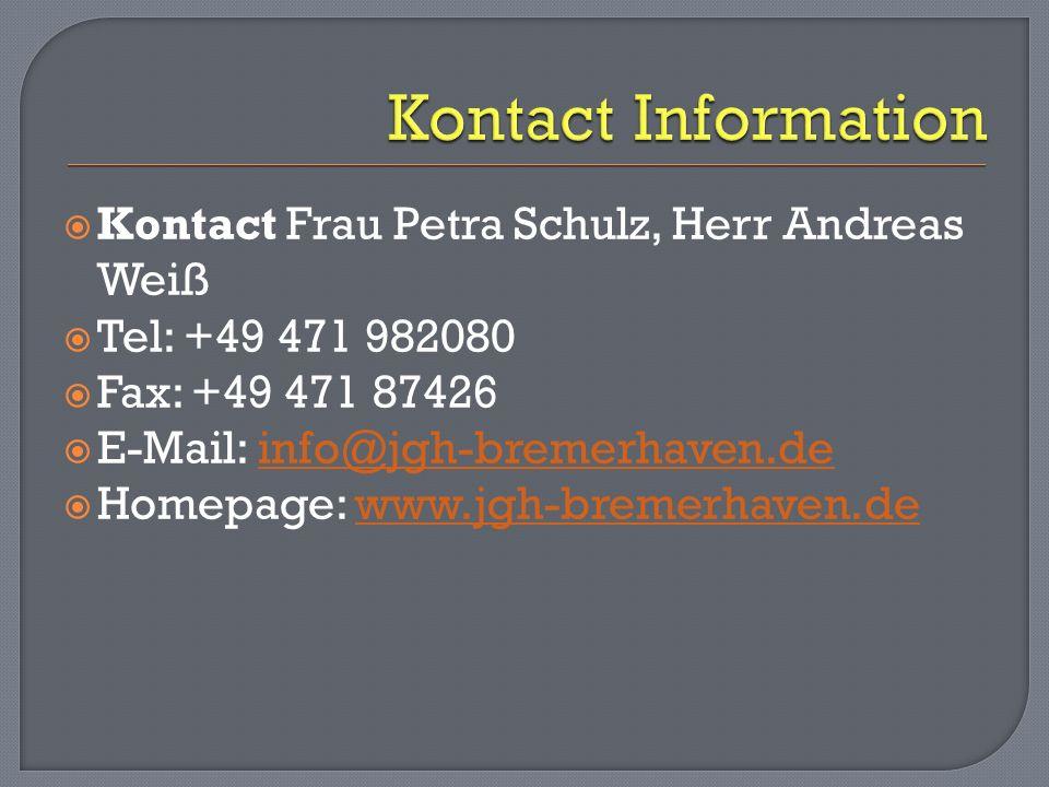 Kontact Information Kontact Frau Petra Schulz, Herr Andreas Weiß