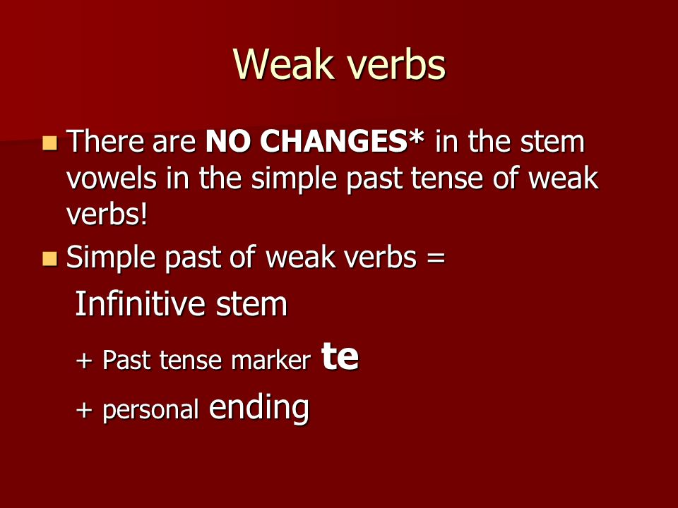 Weak verbs Infinitive stem