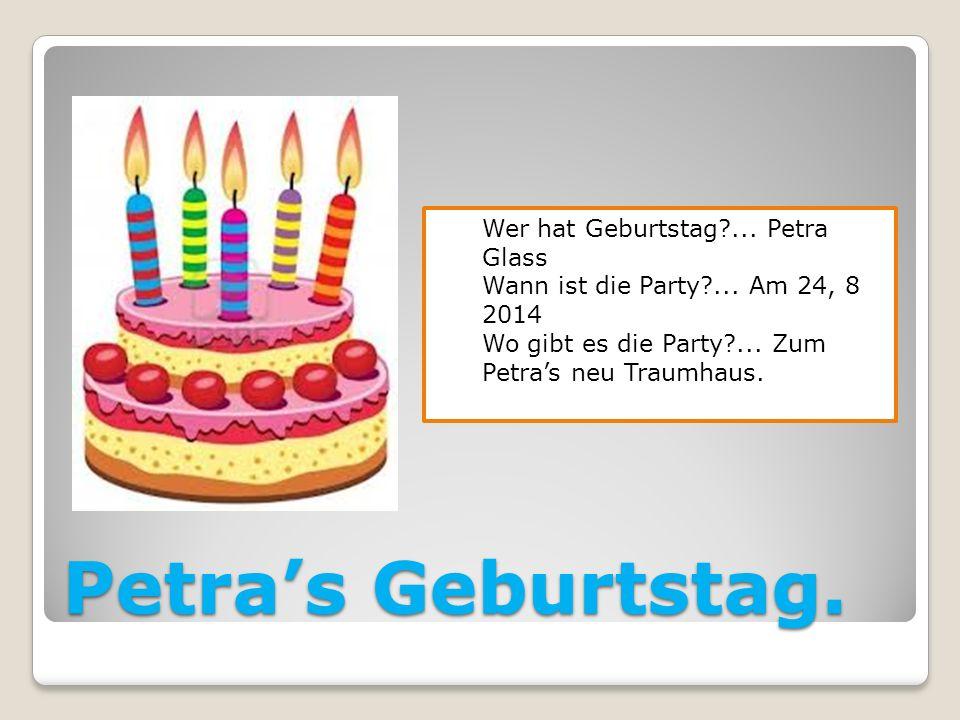 Petra's Geburtstag. Wer hat Geburtstag ... Petra Glass
