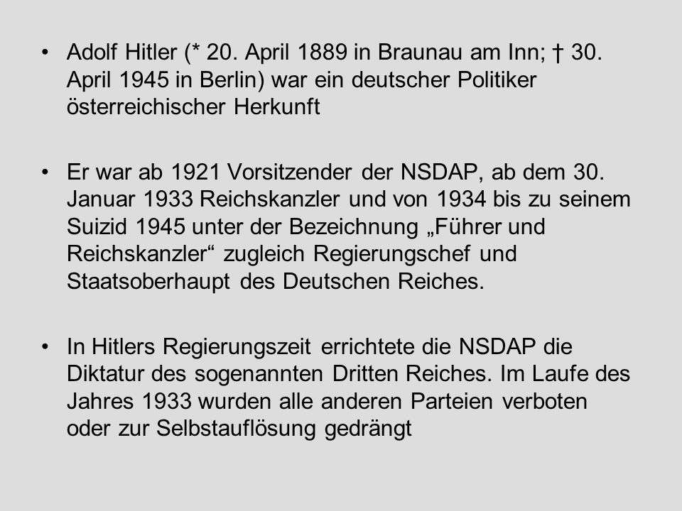 Adolf Hitler (. 20. April 1889 in Braunau am Inn; † 30