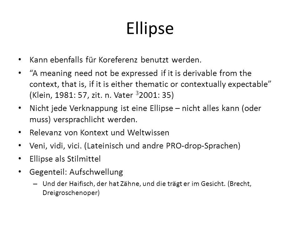Ellipse Kann ebenfalls für Koreferenz benutzt werden.