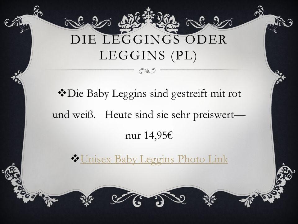 Die leggings oder leggins (pl)