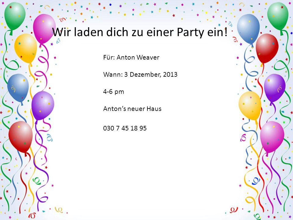 Wir laden dich zu einer Party ein!