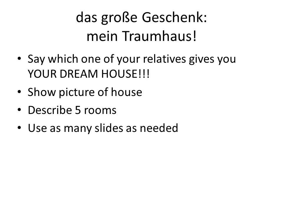 das große Geschenk: mein Traumhaus!