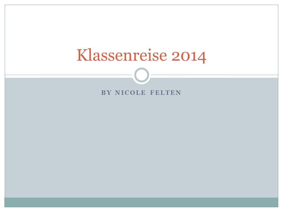 Klassenreise 2014 By Nicole Felten