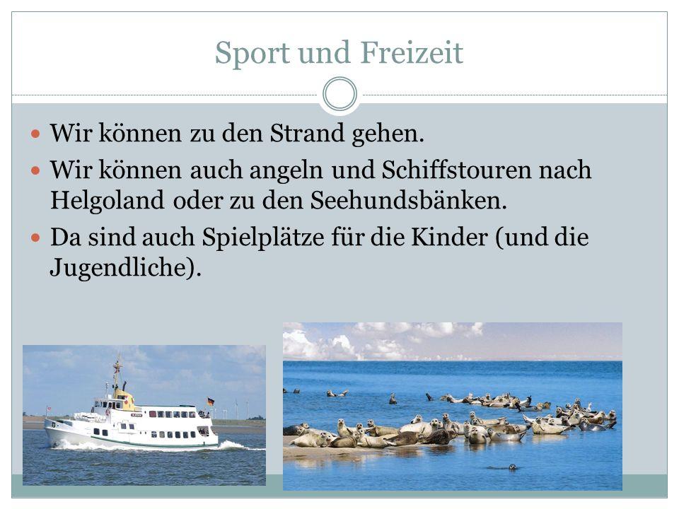 Sport und Freizeit Wir können zu den Strand gehen.