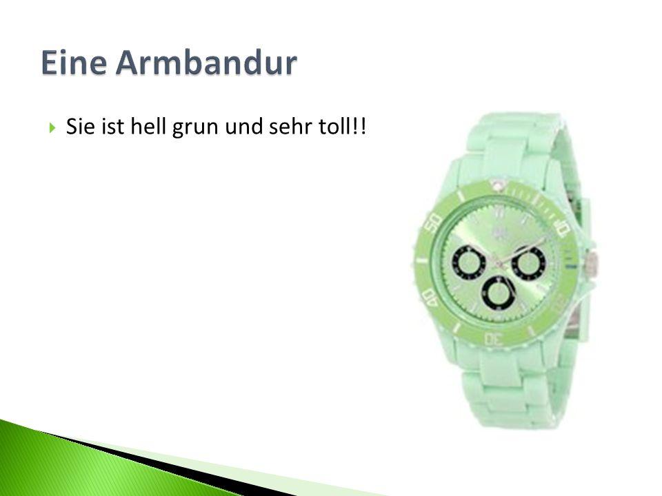 Eine Armbandur Sie ist hell grun und sehr toll!!