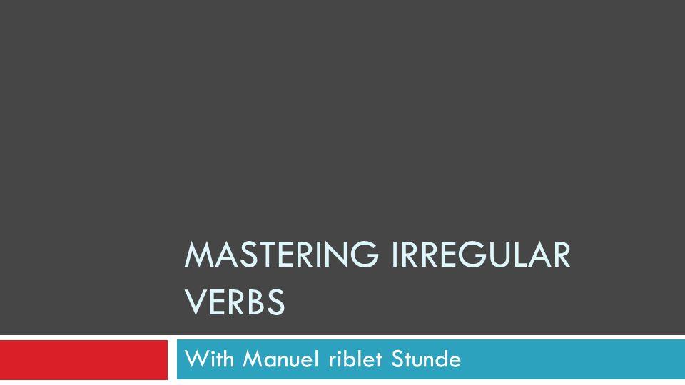 Mastering irregular verbs
