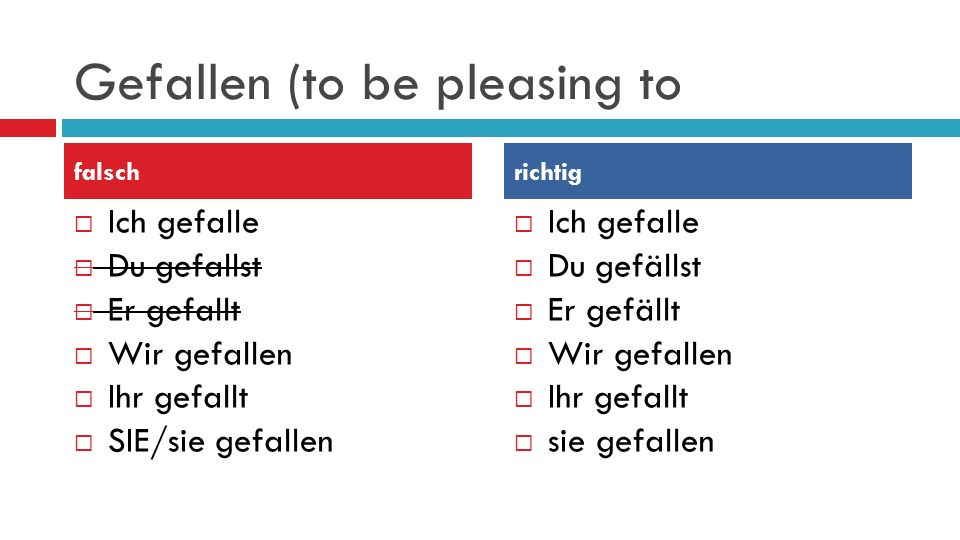 Gefallen (to be pleasing to