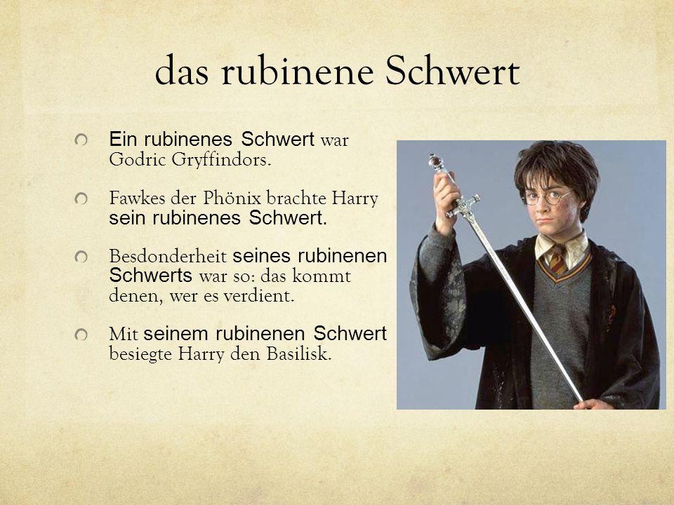 das rubinene Schwert Ein rubinenes Schwert war Godric Gryffindors.