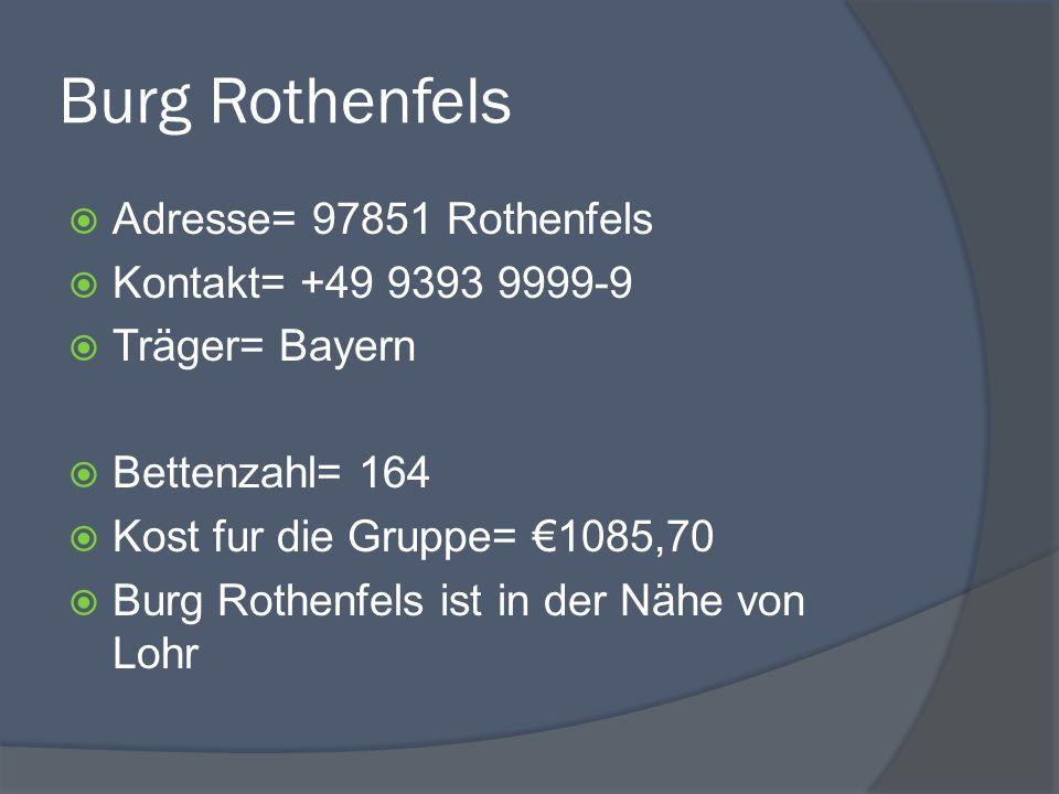 Burg Rothenfels Adresse= 97851 Rothenfels Kontakt= +49 9393 9999-9