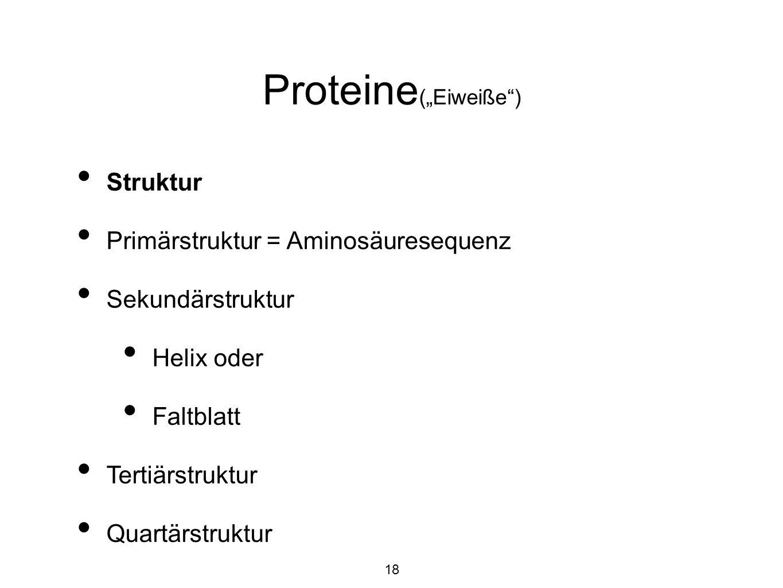 """Proteine(""""Eiweiße ) Struktur Primärstruktur = Aminosäuresequenz"""