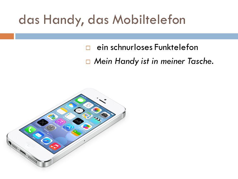 das Handy, das Mobiltelefon