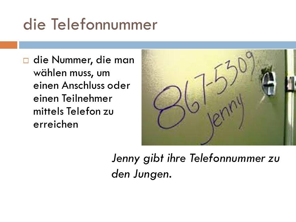 die Telefonnummer Jenny gibt ihre Telefonnummer zu den Jungen.