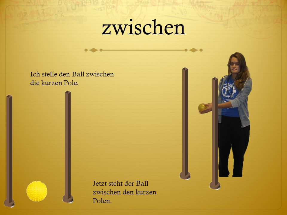 zwischen Ich stelle den Ball zwischen die kurzen Pole.