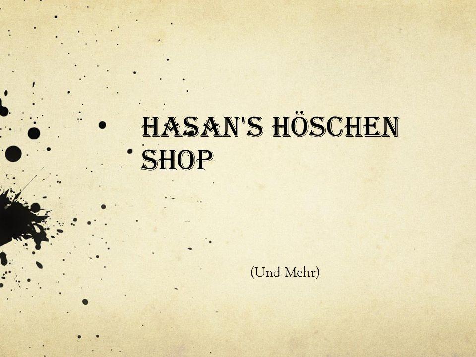Hasan s Höschen Shop (Und Mehr)