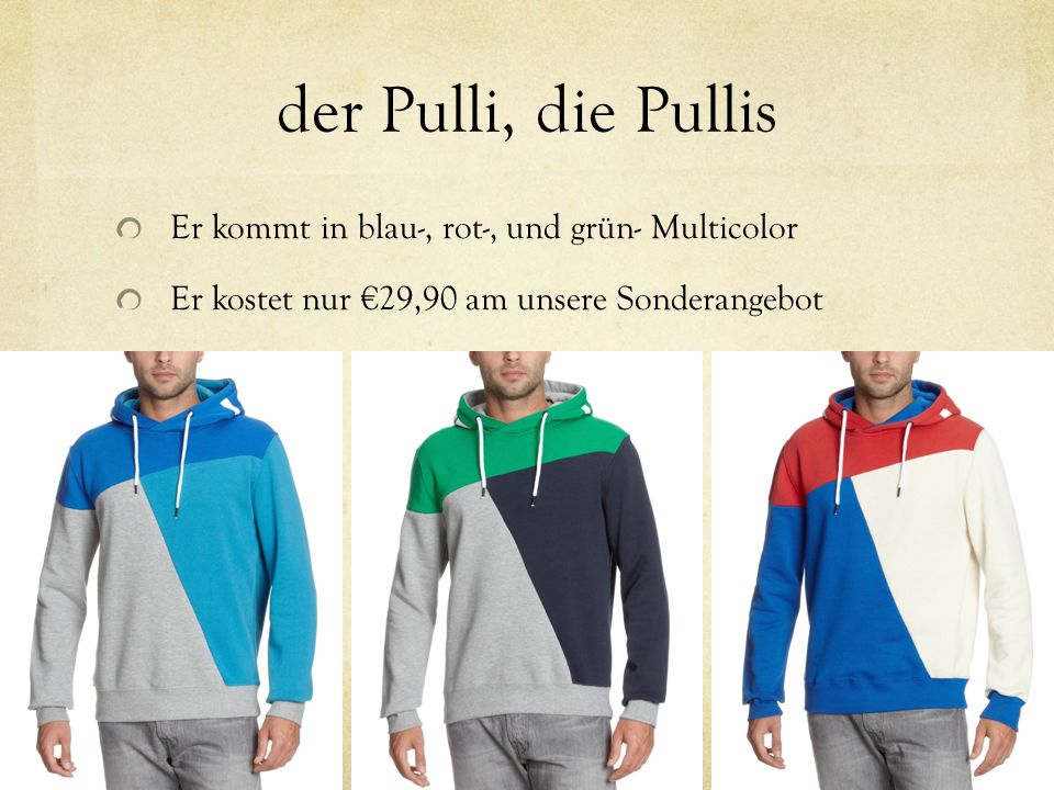 der Pulli, die Pullis Er kommt in blau-, rot-, und grün- Multicolor