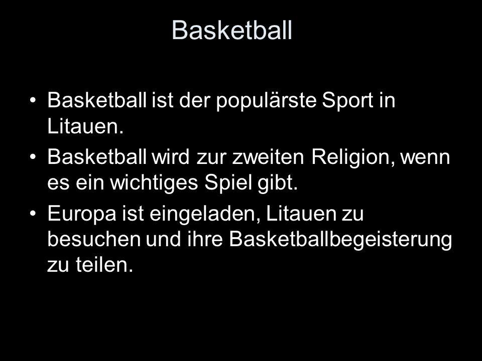 Basketball Basketball ist der populärste Sport in Litauen.
