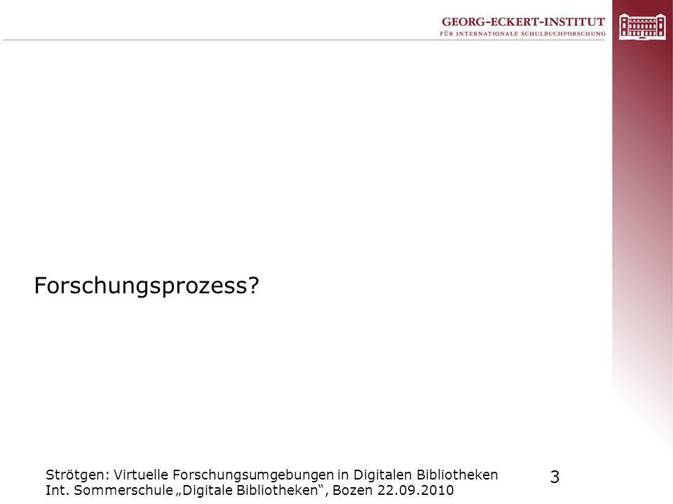 Forschungsprozess. Strötgen: Virtuelle Forschungsumgebungen in Digitalen Bibliotheken Int.