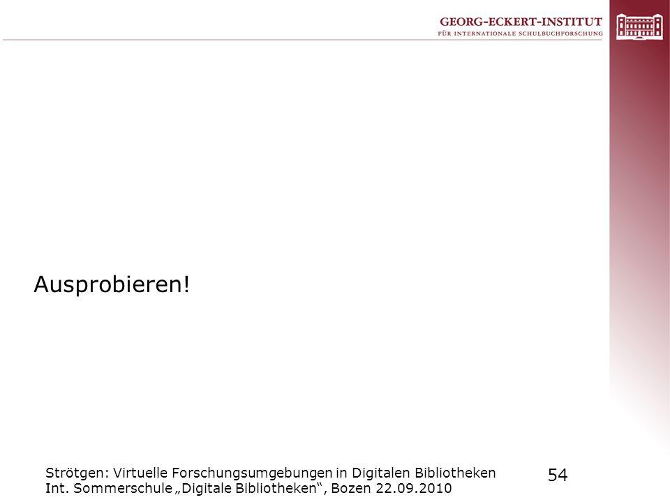 Ausprobieren. Strötgen: Virtuelle Forschungsumgebungen in Digitalen Bibliotheken Int.