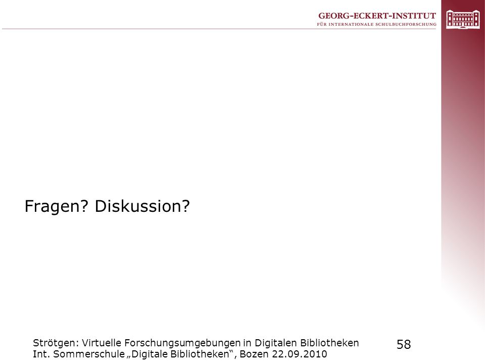 Fragen. Diskussion. Strötgen: Virtuelle Forschungsumgebungen in Digitalen Bibliotheken Int.