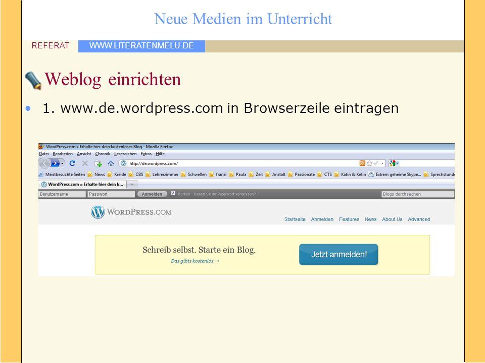 Weblog einrichten 1. www.de.wordpress.com in Browserzeile eintragen