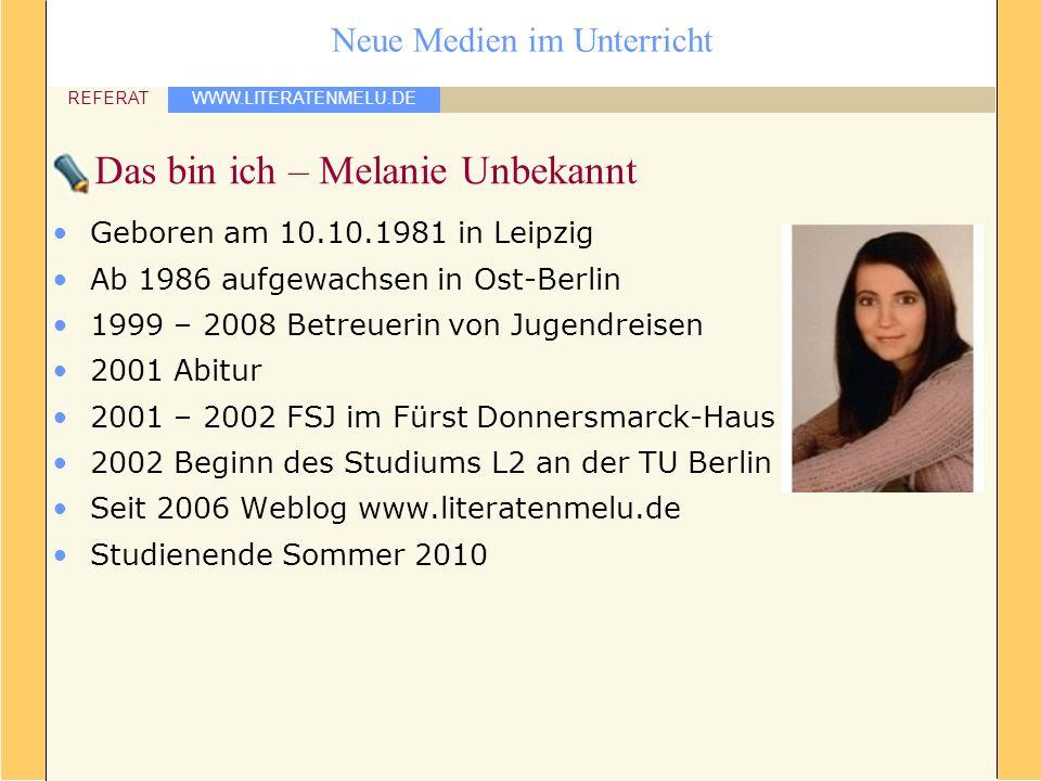Das bin ich – Melanie Unbekannt