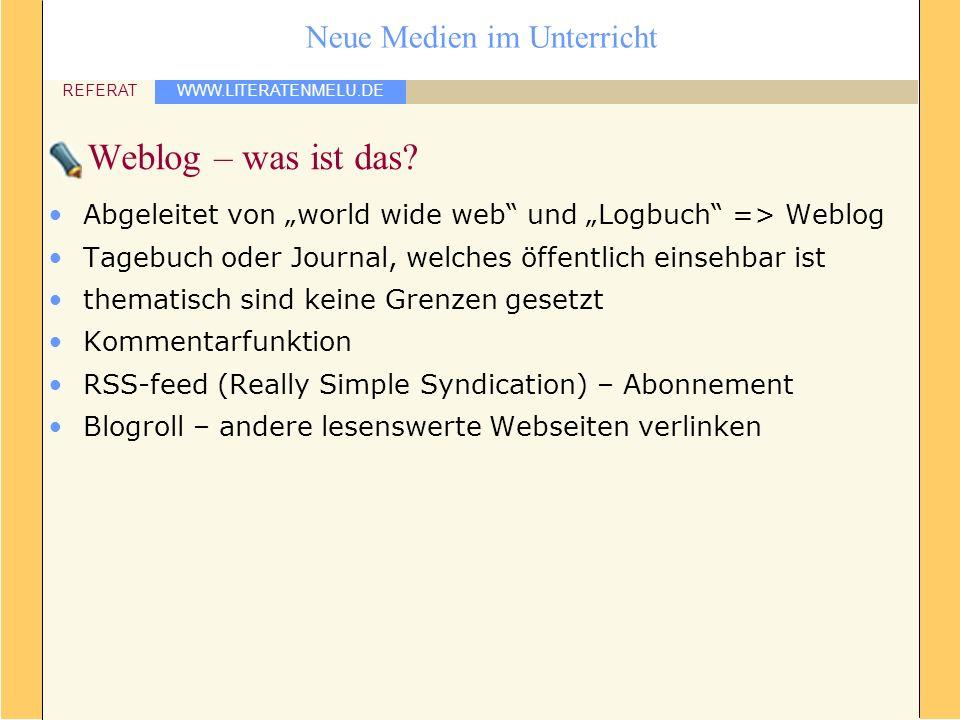 """Weblog – was ist das Abgeleitet von """"world wide web und """"Logbuch => Weblog. Tagebuch oder Journal, welches öffentlich einsehbar ist."""