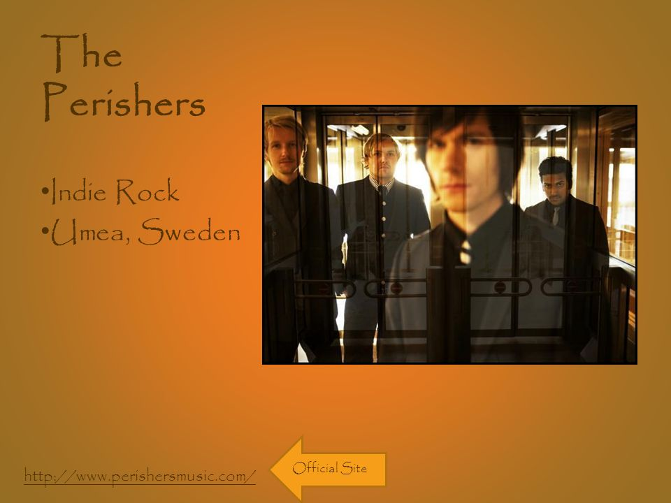 The Perishers Indie Rock Umea, Sweden http://www.perishersmusic.com/