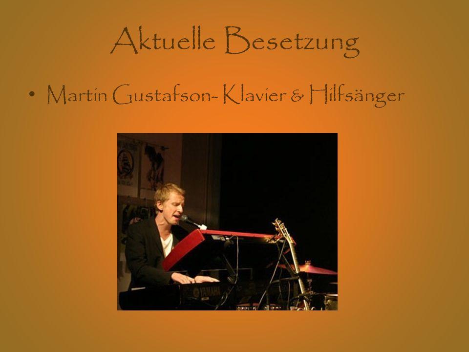 Aktuelle Besetzung Martin Gustafson- Klavier & Hilfsänger