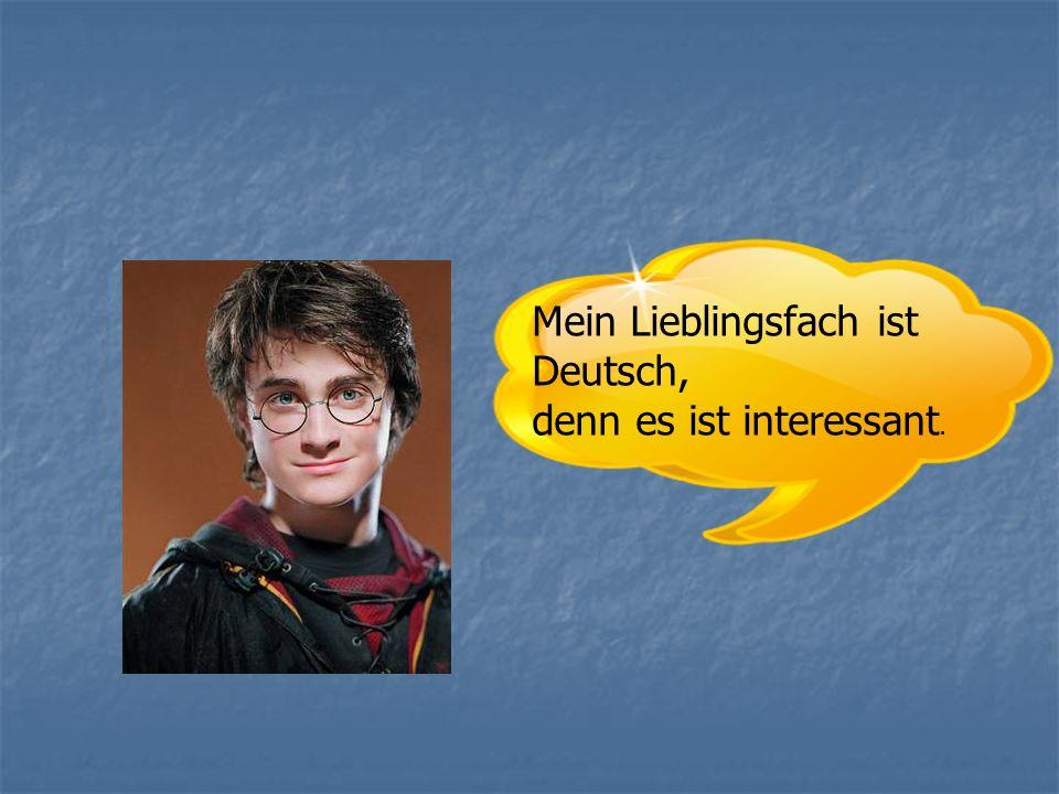 Mein Lieblingsfach ist Deutsch,