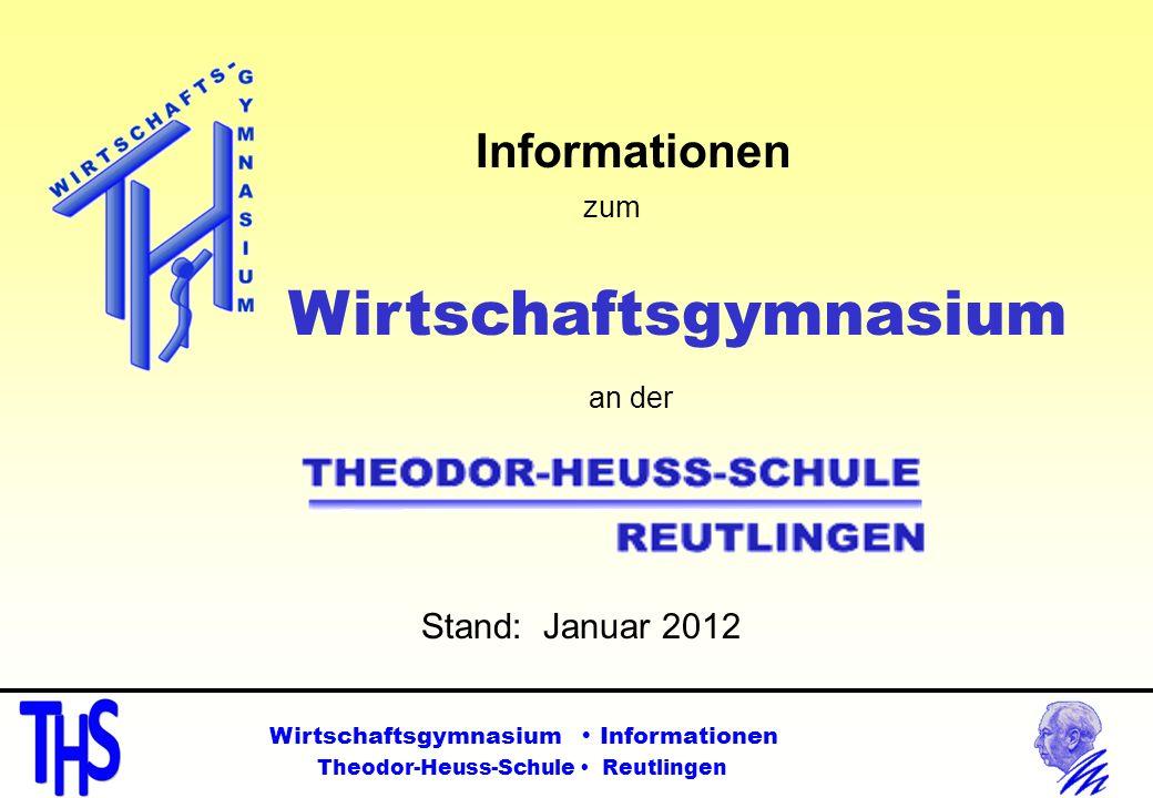 Informationen Stand: Januar 2012 zum Wirtschaftsgymnasium an der